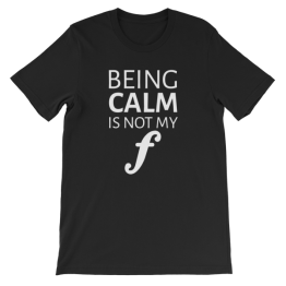 Being Calm is Not My Forte Unisex Jersey T-Shirt