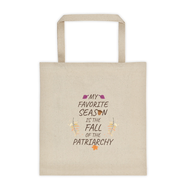 8c8c9c56d4444a My Favorite Season Is The Fall Of The Patriarchy Tote bag - Kiperz |  Limited Edition Clothing And More