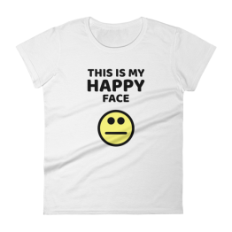 My Happy Face Women's Fashion Fit T-shirt