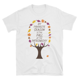 My Favorite Season Is The Fall Of The Patriarchy Tree Softstyle Unisex T-Shirt