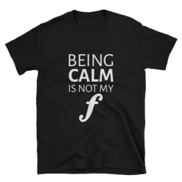 Being Calm Is Not My Forte Unisex Softstyle T-Shirt